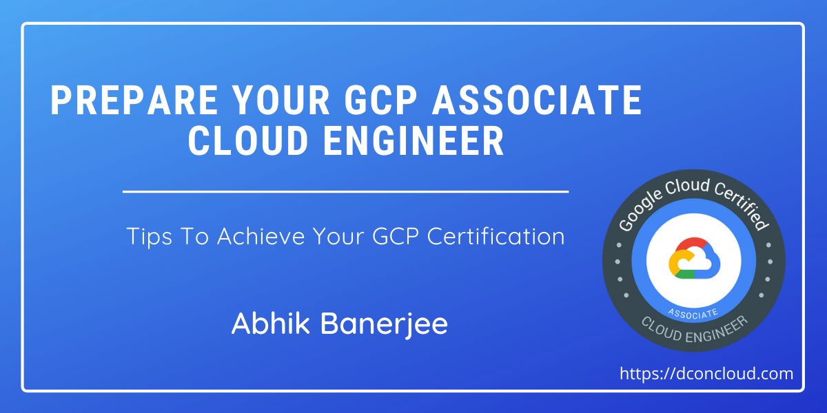 Becoming a Google Cloud Associate Engineer