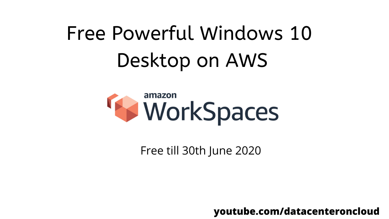 Setup Amazon Workspaces Windows 10 Desktop for Free