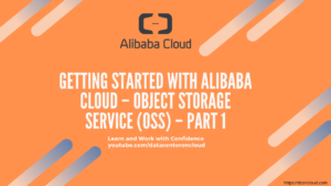 Getting Started with Alibaba Cloud – Object Storage Service (OSS) – 1